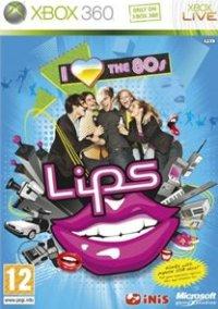 Обложка Lips: I Love the 80s