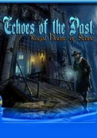 Обложка Echoes of the Past: Royal House of Stone