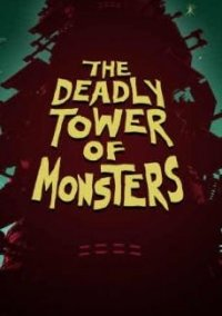 Обложка The Deadly Tower of Monsters