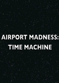 Обложка Airport Madness: Time Machine