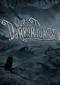 Обложка Our Darker Purpose