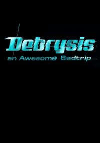 Debrysis - An Awesome Badtrip – фото обложки игры