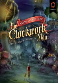 Обложка The Clockwork Man: The Hidden World