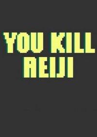 Обложка You kill Reiji