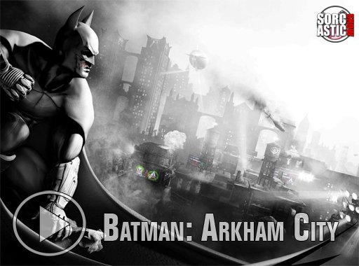Batman: Arkham City (Sorcastic Show)