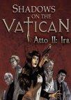 Shadows on the Vatican. Act 2: Wrath