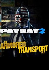 Обложка PayDay 2: Armored Transport