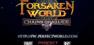 Forsaken World. Видео #9