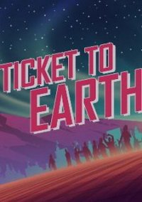 Ticket to Earth – фото обложки игры