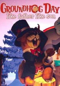 Groundhog Day: Like Father Like Son – фото обложки игры