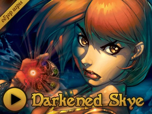 Обзор игры Darkened Skye